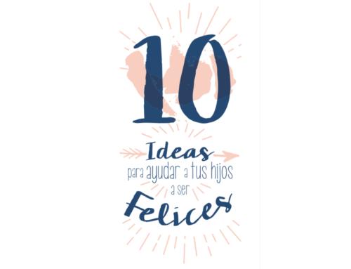 10 ideas para ayudar a tus hijos a ser felices